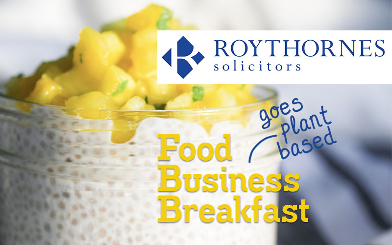 Roythornes food business breakfast event goes plant based